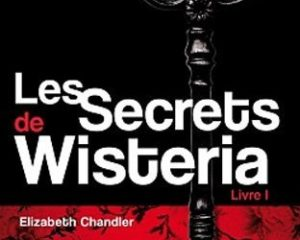 Les Secrets de Wisteria – Tome 1