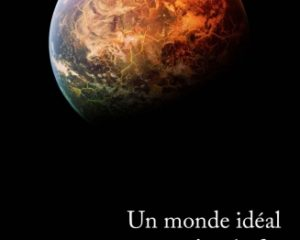 Un Monde idéal où c'est la fin