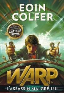 W.A.R.P. - Livre 1 - L'assassin Malgré Lui