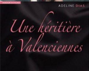 Une Héritière à Valenciennes